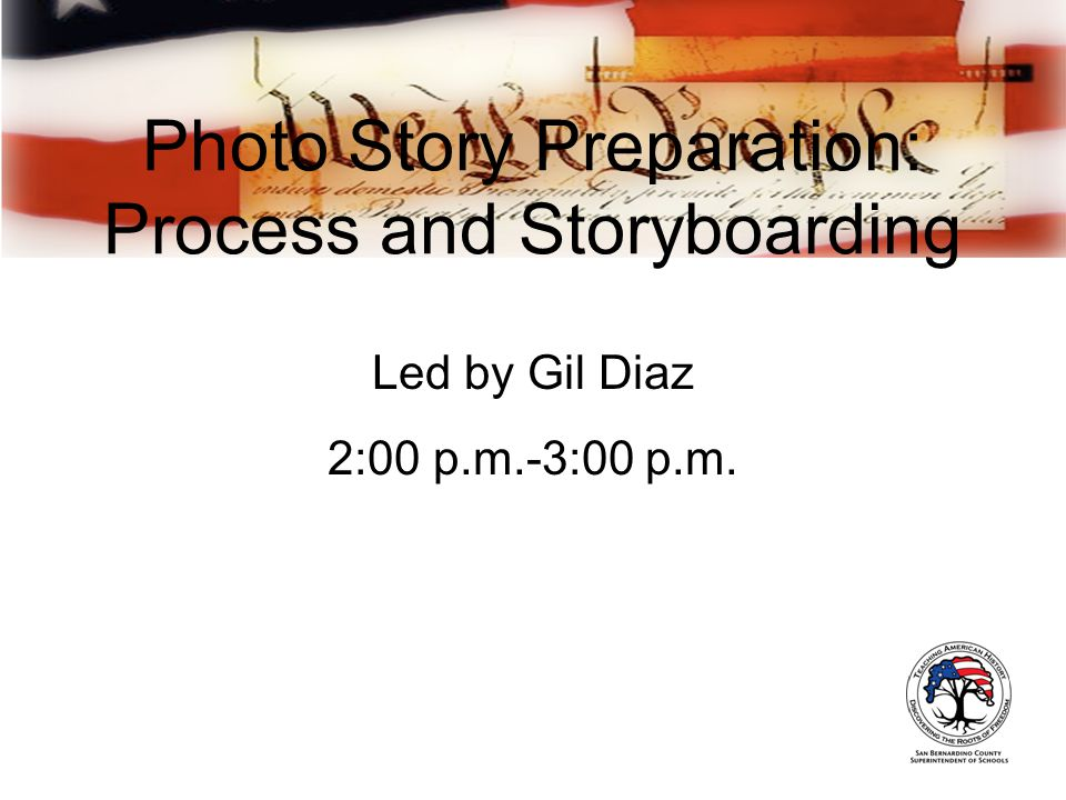 Photo Story Preparation: Process and Storyboarding Led by Gil Diaz 2:00 p.m.-3:00 p.m.
