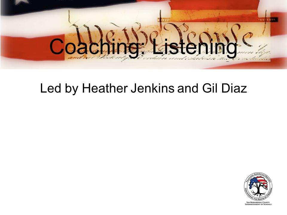 Coaching: Listening Led by Heather Jenkins and Gil Diaz