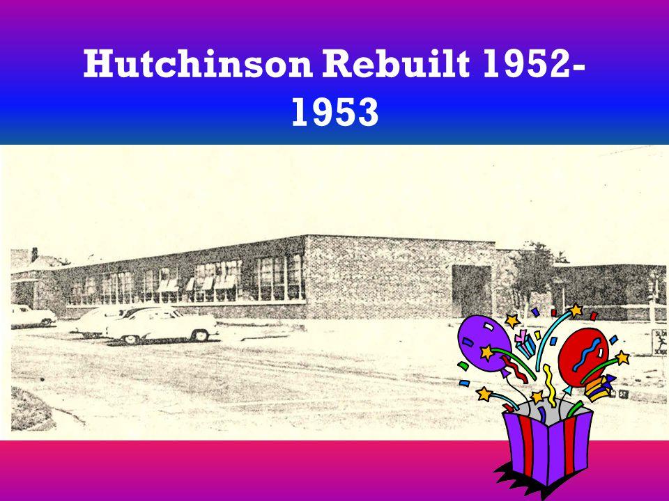 Hutchinson Rebuilt 1952- 1953