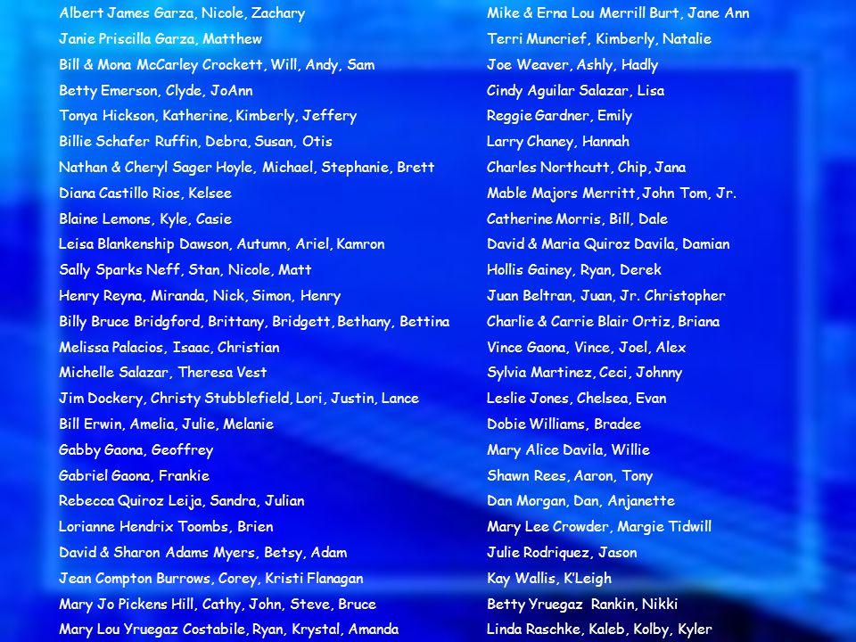 Albert James Garza, Nicole, ZacharyMike & Erna Lou Merrill Burt, Jane Ann Janie Priscilla Garza, MatthewTerri Muncrief, Kimberly, Natalie Bill & Mona