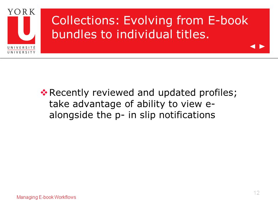 12 Managing E-book Workflows Collections: Evolving from E-book bundles to individual titles.