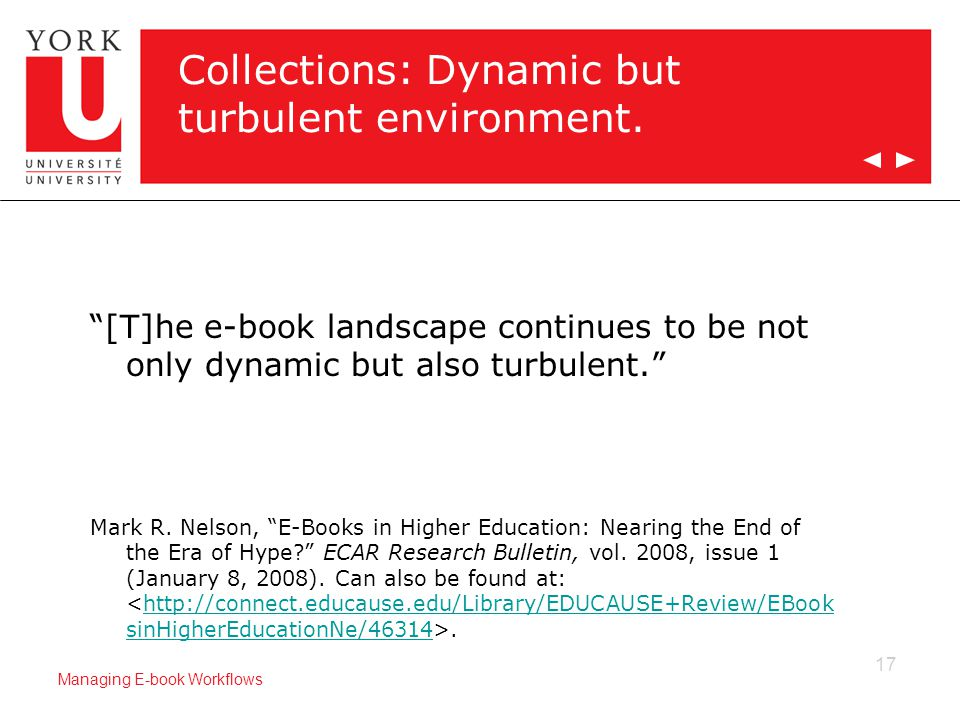 17 Managing E-book Workflows Collections: Dynamic but turbulent environment.
