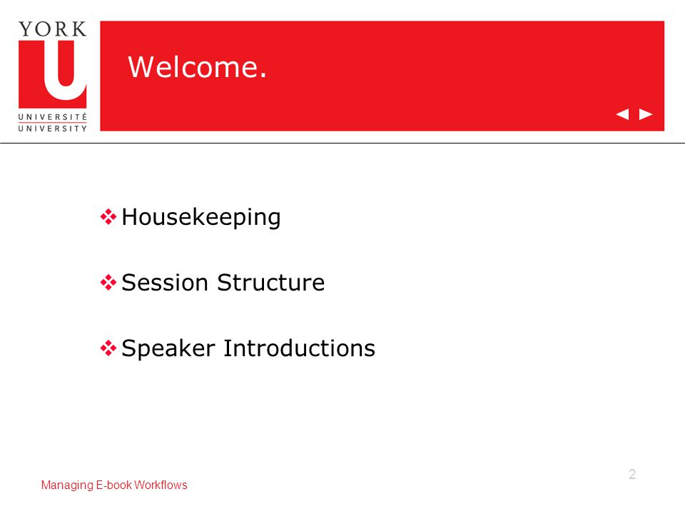 2 Managing E-book Workflows Welcome.  Housekeeping  Session Structure  Speaker Introductions