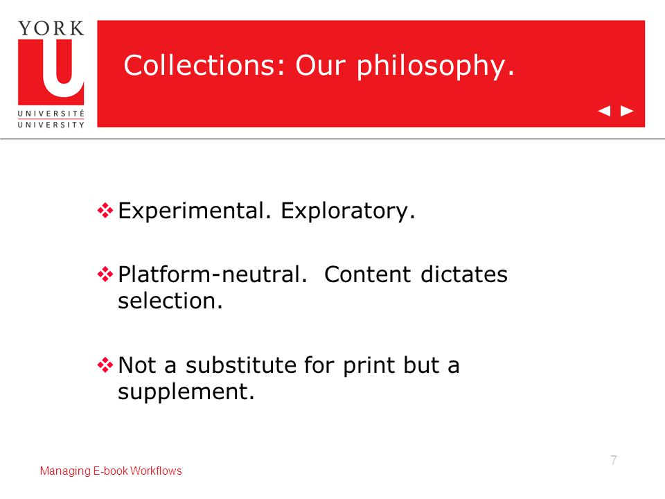 7 Managing E-book Workflows Collections: Our philosophy.