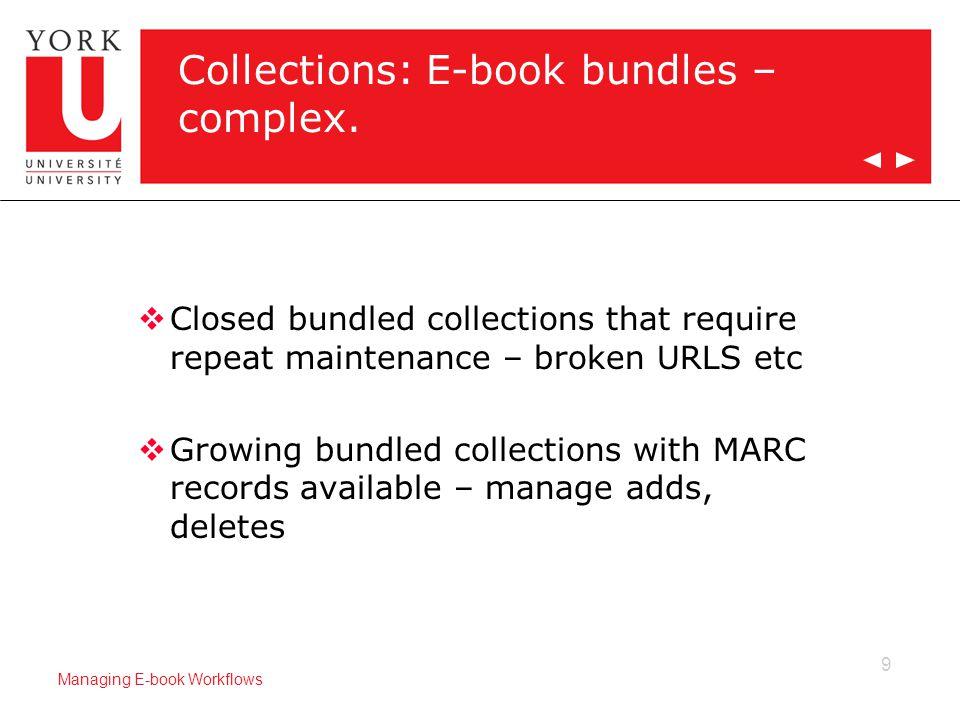 9 Managing E-book Workflows Collections: E-book bundles – complex.