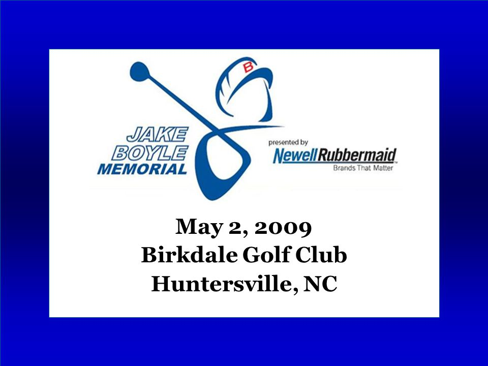 May 2, 2009 Birkdale Golf Club Huntersville, NC