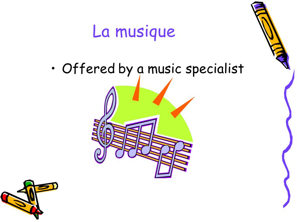 La musique Offered by a music specialist