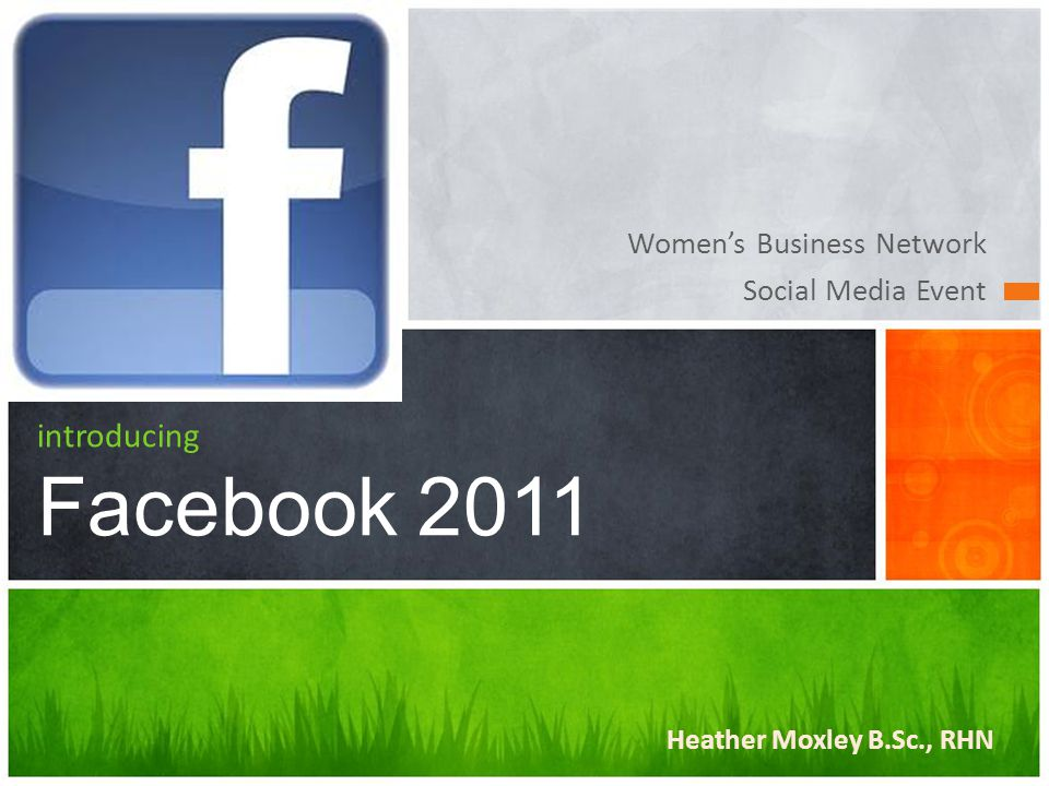 Women's Business Network Social Media Event introducing Facebook 2011 Heather Moxley B.Sc., RHN