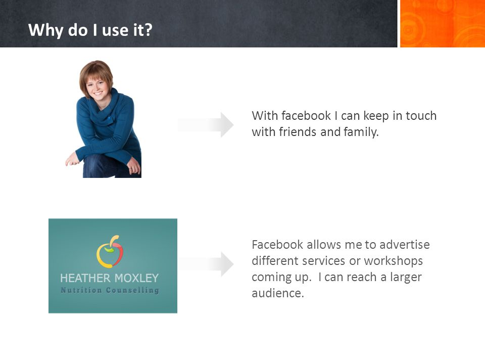 Facebook allows me to advertise different services or workshops coming up.