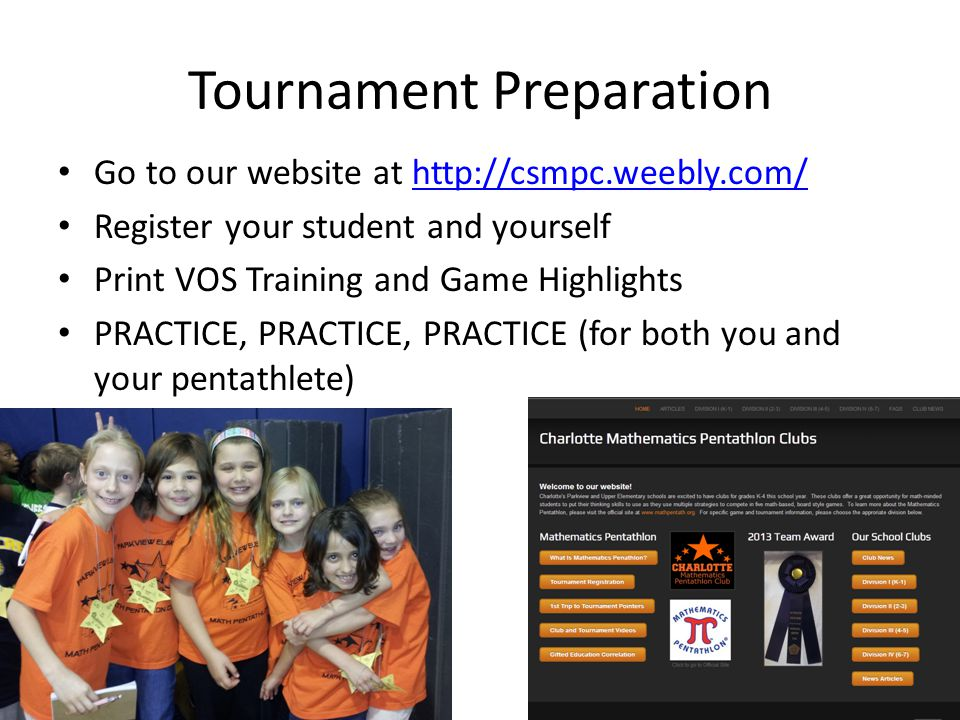 Tournament Preparation Go to our website at http://csmpc.weebly.com/http://csmpc.weebly.com/ Register your student and yourself Print VOS Training and Game Highlights PRACTICE, PRACTICE, PRACTICE (for both you and your pentathlete)