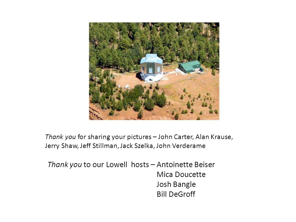 Thank you for sharing your pictures – John Carter, Alan Krause, Jerry Shaw, Jeff Stillman, Jack Szelka, John Verderame Thank you to our Lowell hosts – Antoinette Beiser Mica Doucette Josh Bangle Bill DeGroff