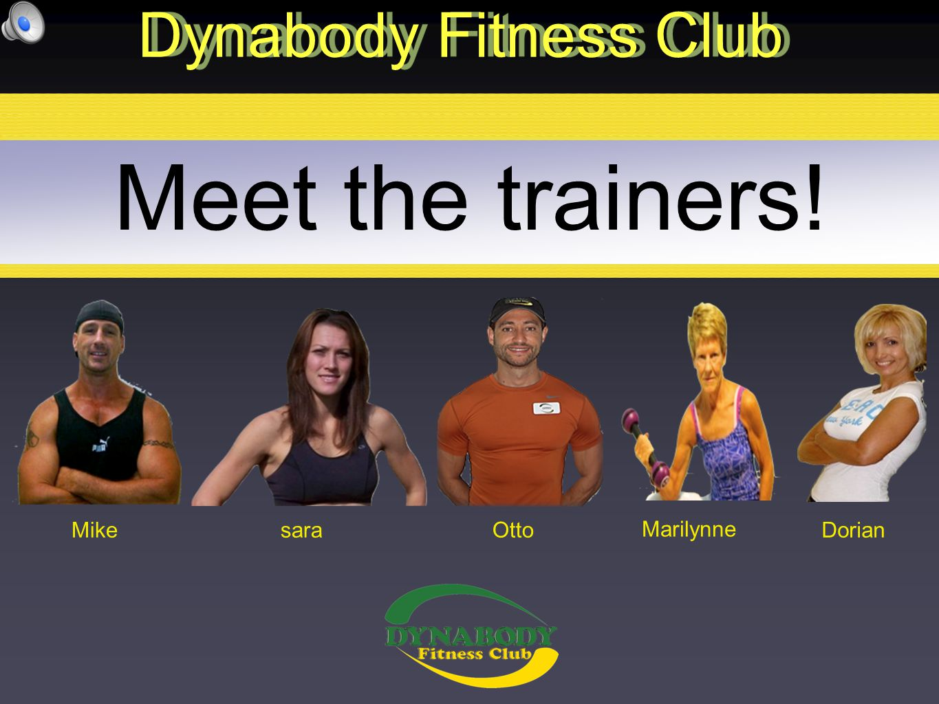 Meet the trainers! Dynabody Fitness Club MikeDorian Marilynne Ottosara