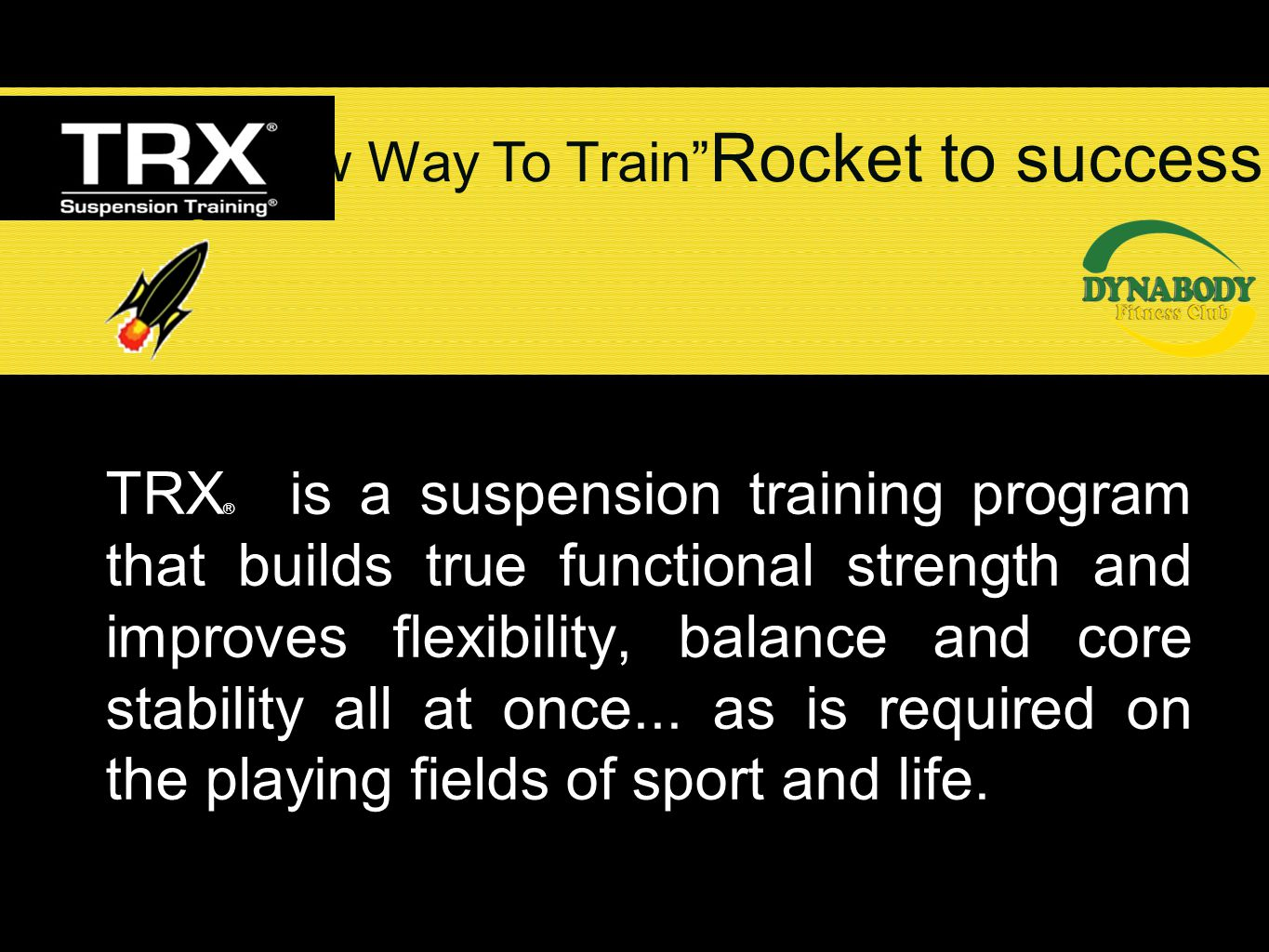 TRX ® is a suspension training program that builds true functional strength and improves flexibility, balance and core stability all at once... as is