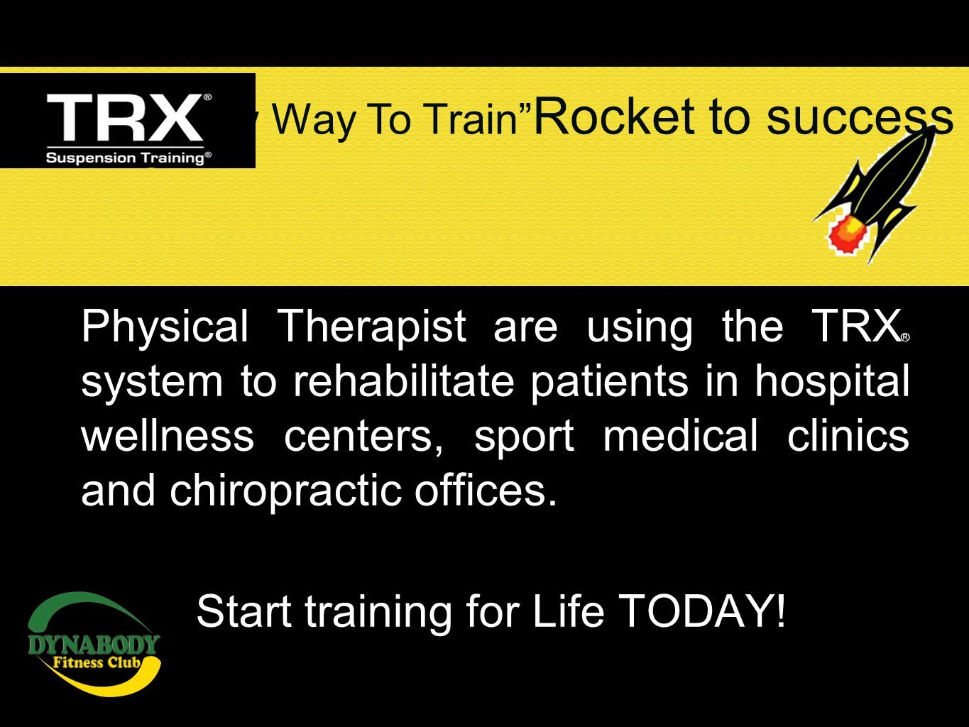Physical Therapist are using the TRX ® system to rehabilitate patients in hospital wellness centers, sport medical clinics and chiropractic offices. –