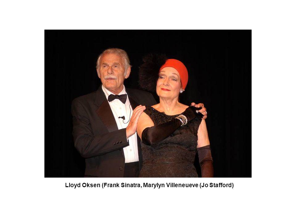Lloyd Oksen (Frank Sinatra, Marylyn Villeneueve (Jo Stafford)