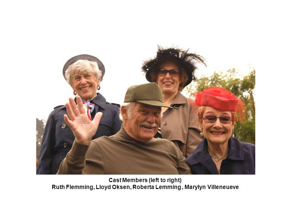Cast Members (left to right) Ruth Flemming, Lloyd Oksen, Roberta Lemming, Marylyn Villeneueve