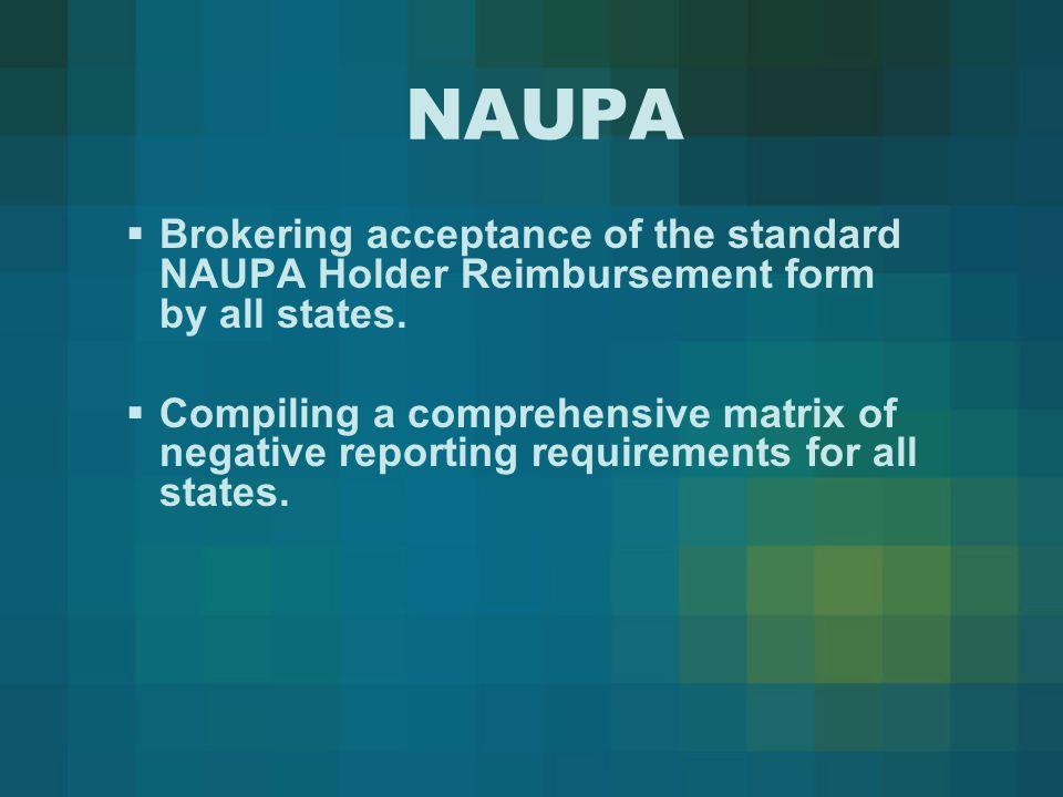 NAUPA  Brokering acceptance of the standard NAUPA Holder Reimbursement form by all states.