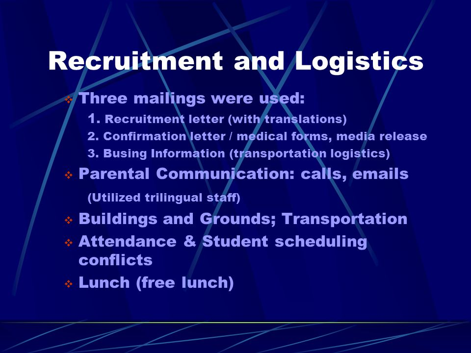 Recruitment and Logistics  Three mailings were used: 1.