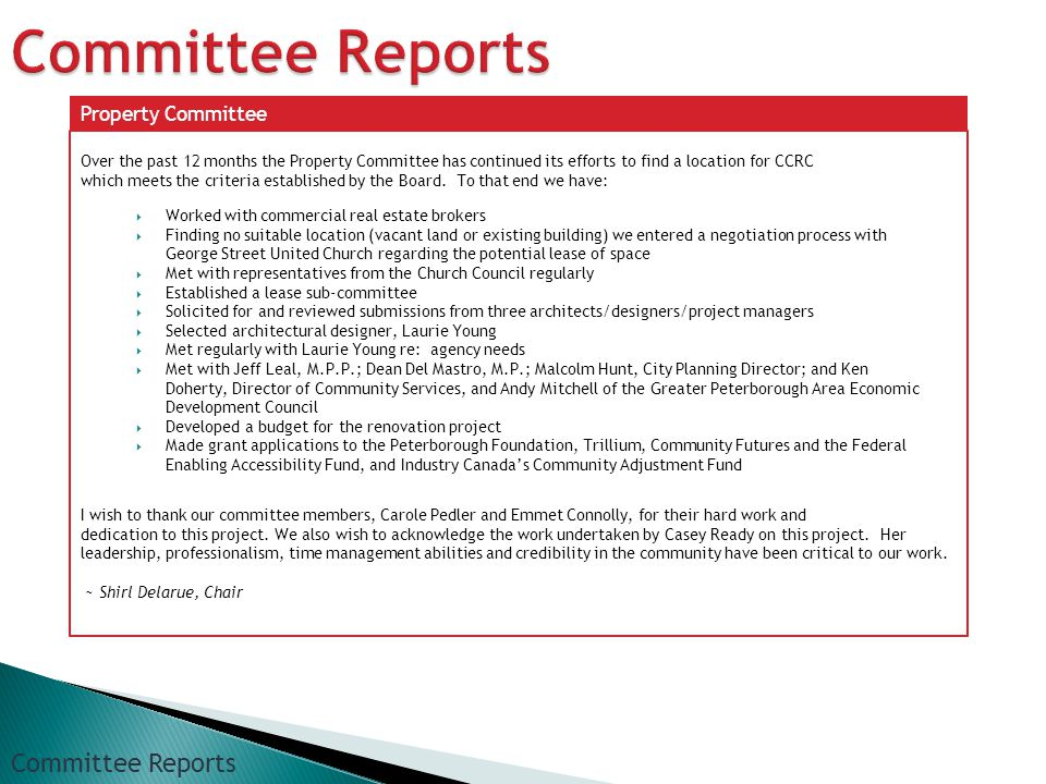 Over the past 12 months the Property Committee has continued its efforts to find a location for CCRC which meets the criteria established by the Board.