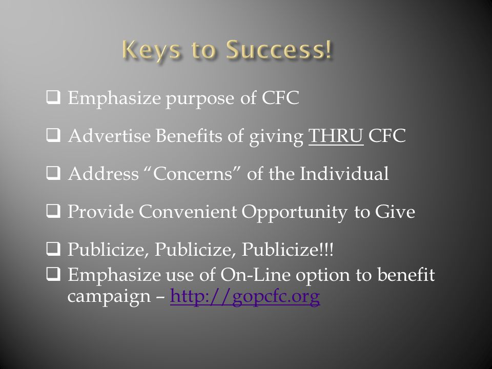 " Emphasize purpose of CFC  Advertise Benefits of giving THRU CFC  Address ""Concerns"" of the Individual  Provide Convenient Opportunity to Give  P"