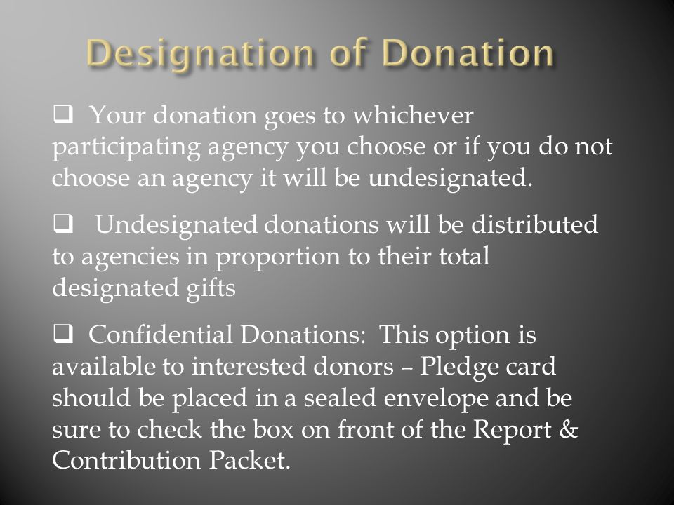  Your donation goes to whichever participating agency you choose or if you do not choose an agency it will be undesignated.  Undesignated donations