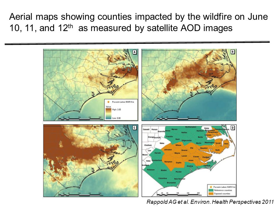 Rappold AG et al. Environ. Health Perspectives 2011 Aerial maps showing counties impacted by the wildfire on June 10, 11, and 12 th as measured by sat