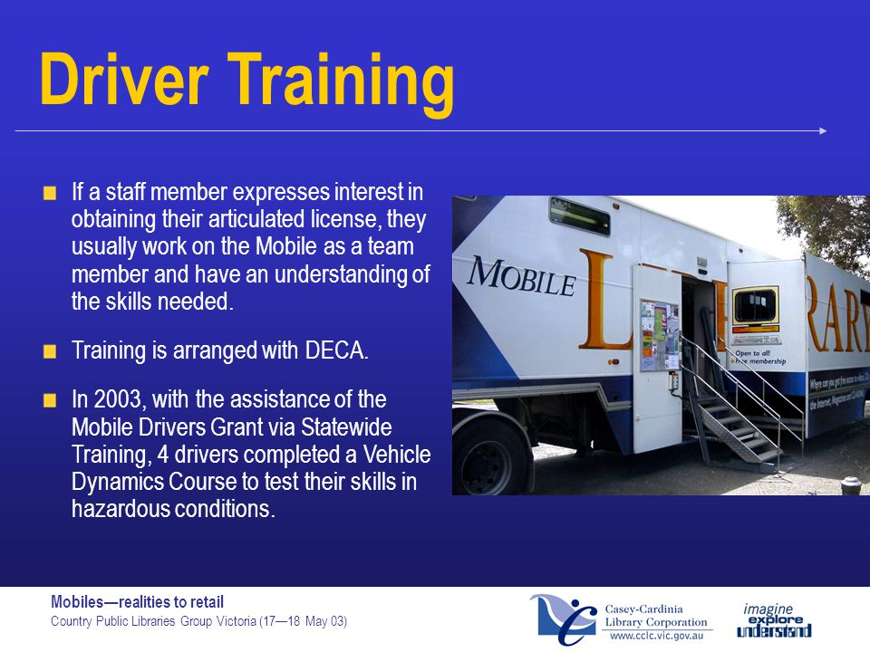 If a staff member expresses interest in obtaining their articulated license, they usually work on the Mobile as a team member and have an understanding of the skills needed.