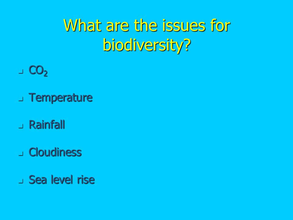 What are the issues for biodiversity.