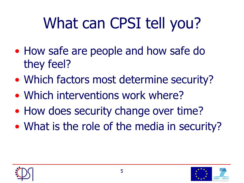 5 What can CPSI tell you. How safe are people and how safe do they feel.