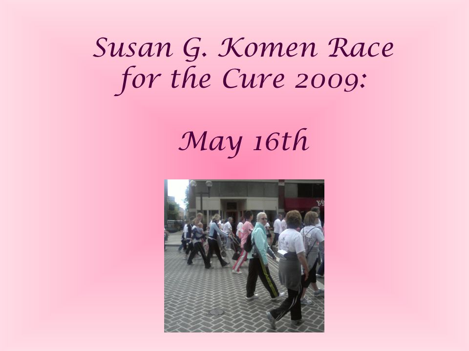 Susan G. Komen Race for the Cure 2009: May 16th