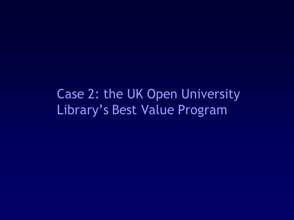 Case 2: the UK Open University Library's Best Value Program