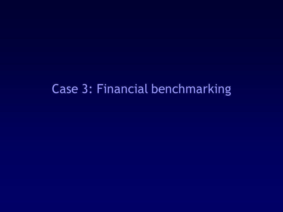 Case 3: Financial benchmarking