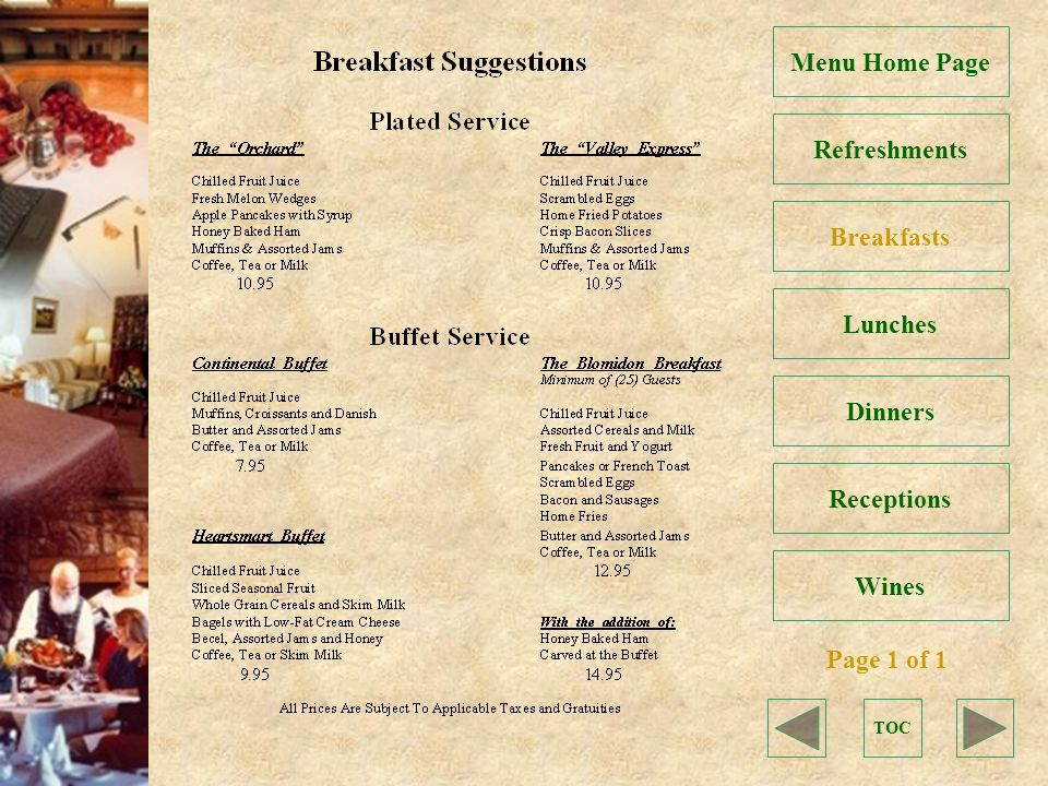 TOC Refreshments Breakfasts Lunches Dinners Receptions Wines Menu Home Page Page 1 of 1