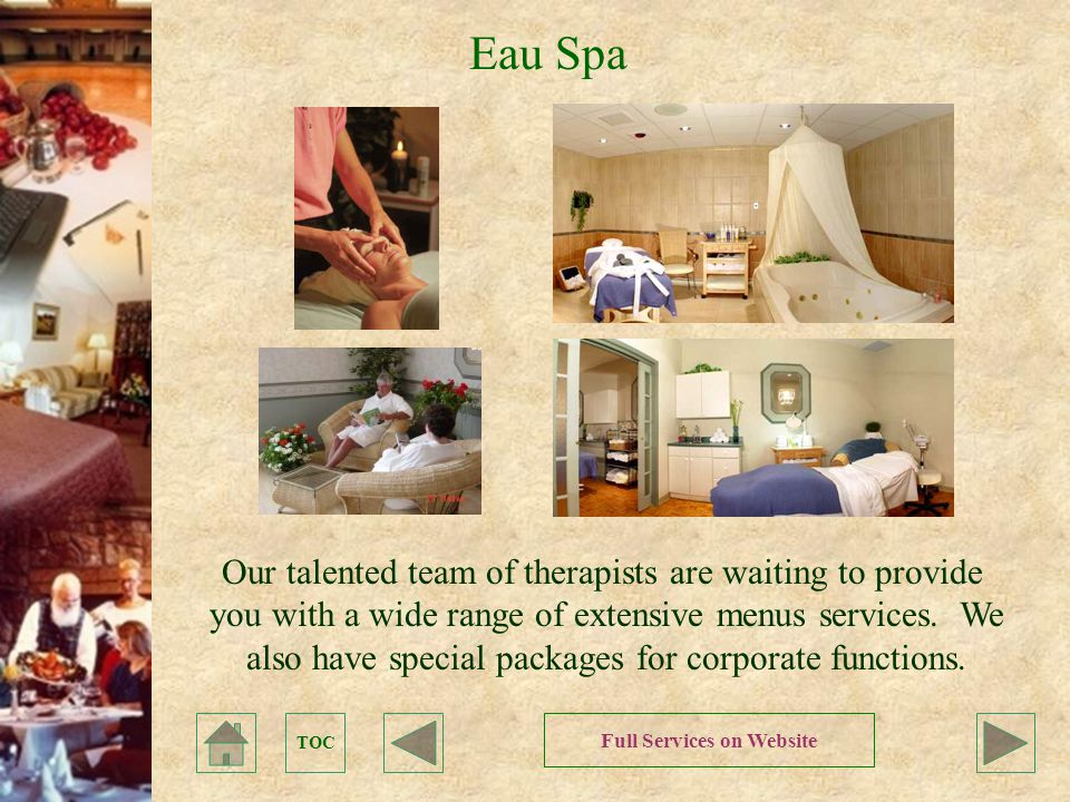 Eau Spa TOC Our talented team of therapists are waiting to provide you with a wide range of extensive menus services.