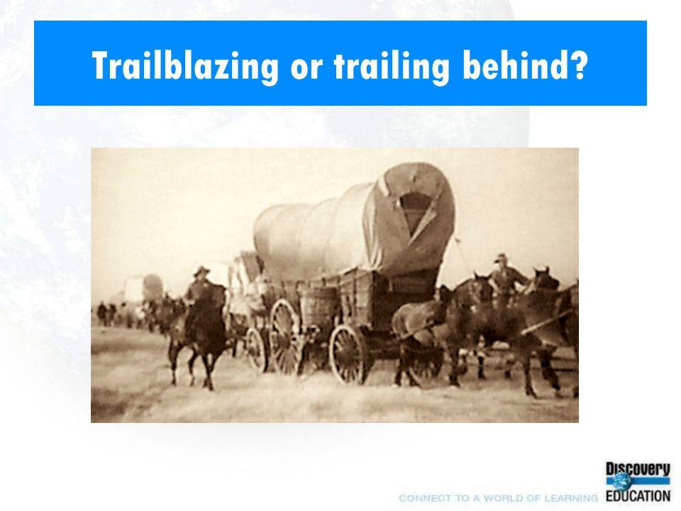 Trailblazing or trailing behind
