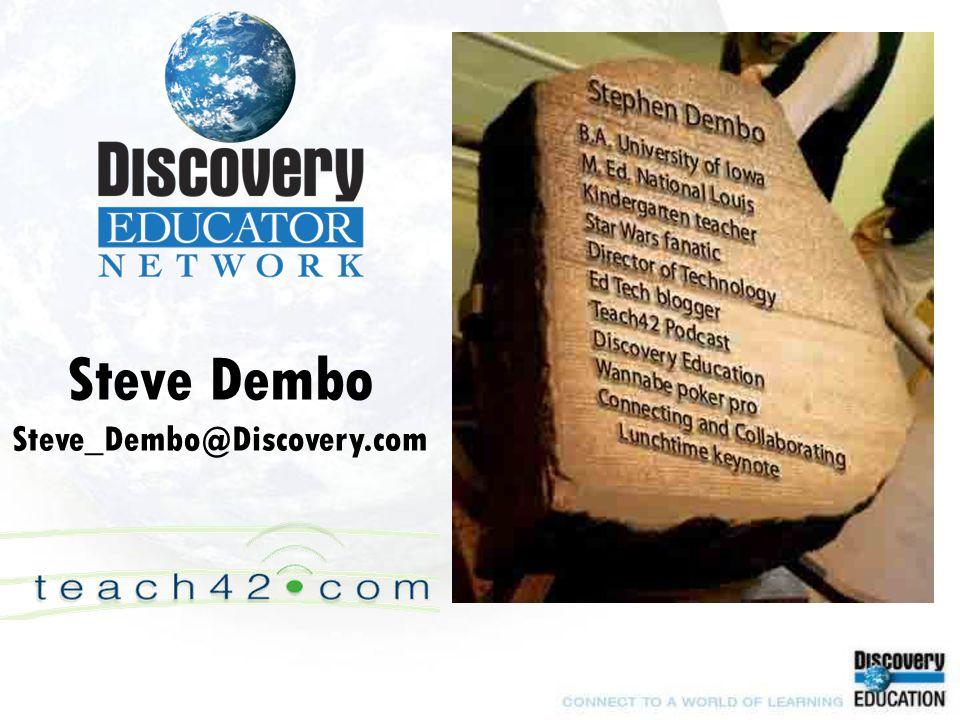 Steve Dembo Steve_Dembo@Discovery.com