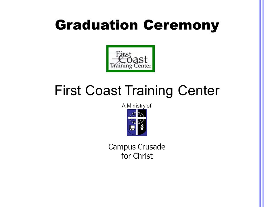 Graduation Ceremony First Coast Training Center A Ministry of Campus Crusade for Christ