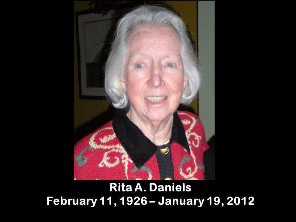 Rita A. Daniels February 11, 1926 – January 19, 2012