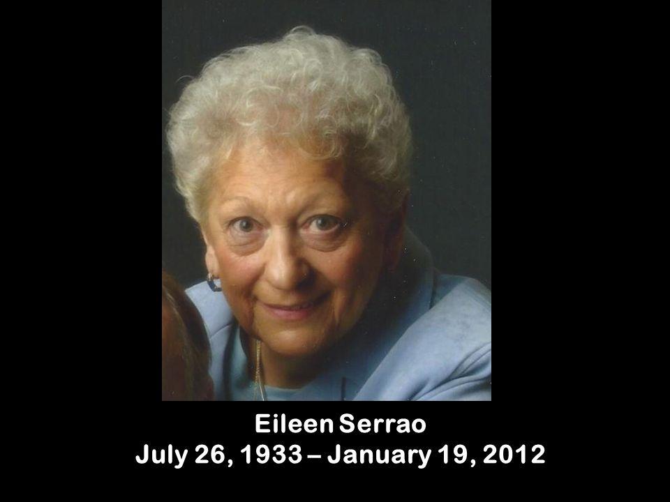 Eileen Serrao July 26, 1933 – January 19, 2012