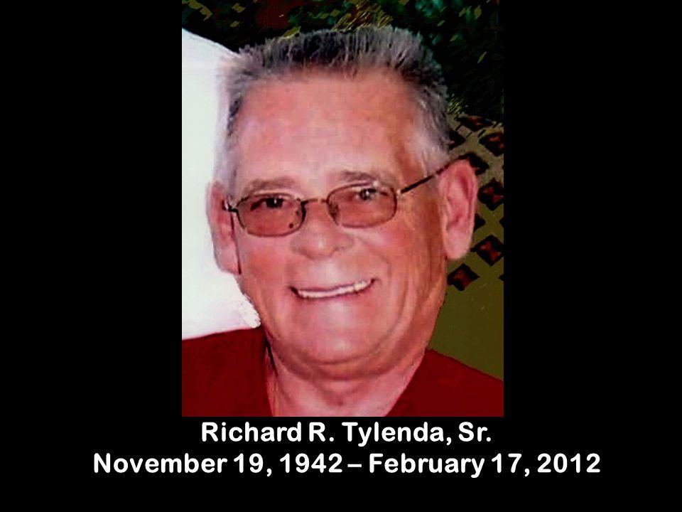 Richard R. Tylenda, Sr. November 19, 1942 – February 17, 2012
