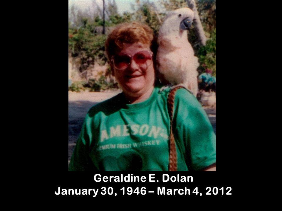 Geraldine E. Dolan January 30, 1946 – March 4, 2012