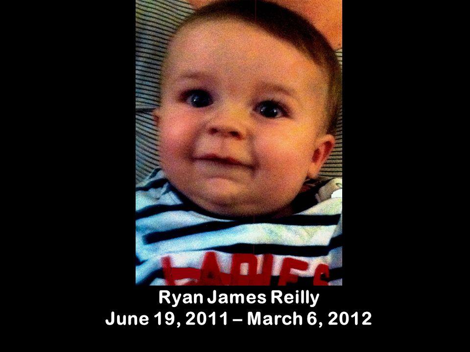 Ryan James Reilly June 19, 2011 – March 6, 2012