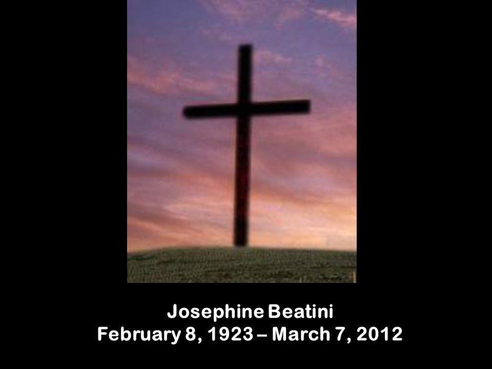 Josephine Beatini February 8, 1923 – March 7, 2012