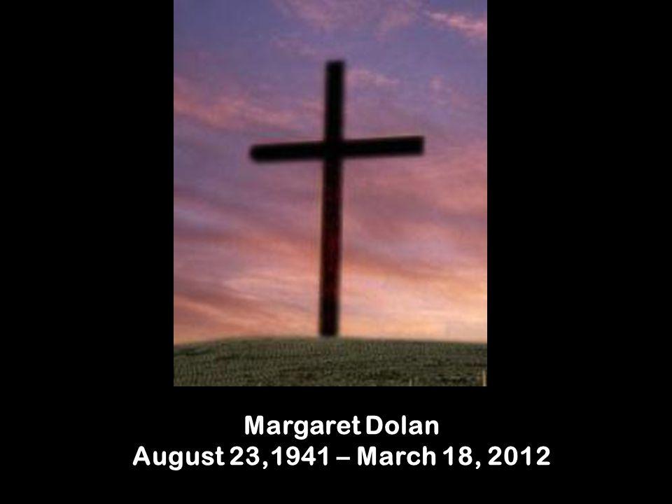 Margaret Dolan August 23,1941 – March 18, 2012