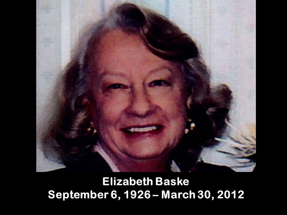 Elizabeth Baske September 6, 1926 – March 30, 2012