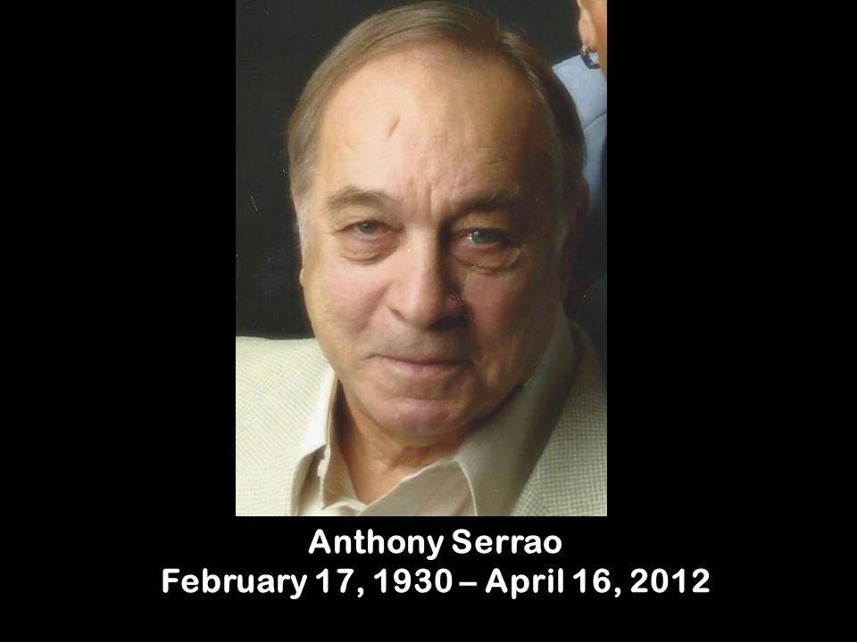 Anthony Serrao February 17, 1930 – April 16, 2012