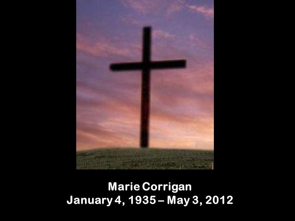 Marie Corrigan January 4, 1935 – May 3, 2012