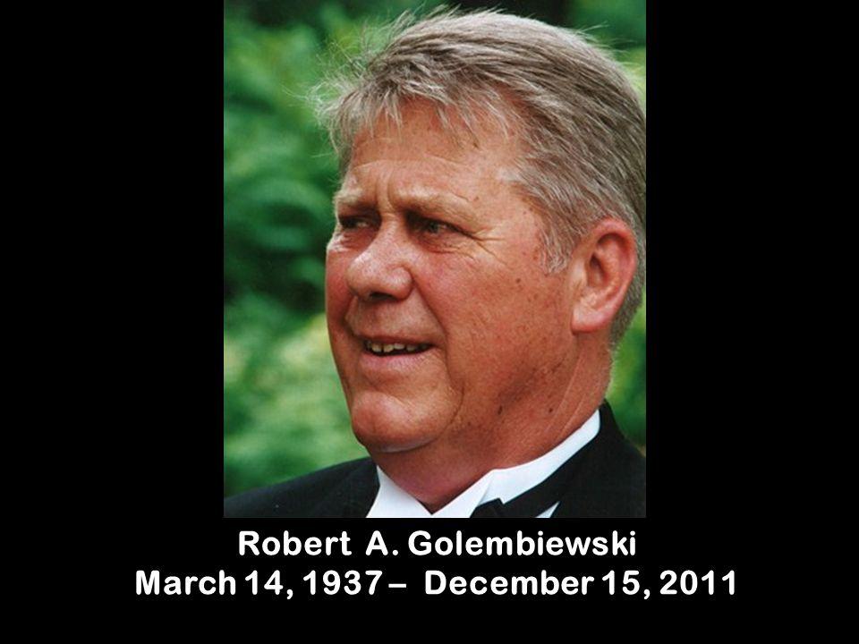 Robert A. Golembiewski March 14, 1937 – December 15, 2011