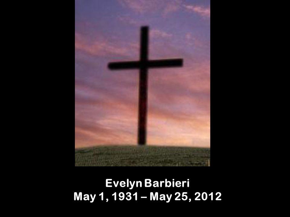 Evelyn Barbieri May 1, 1931 – May 25, 2012