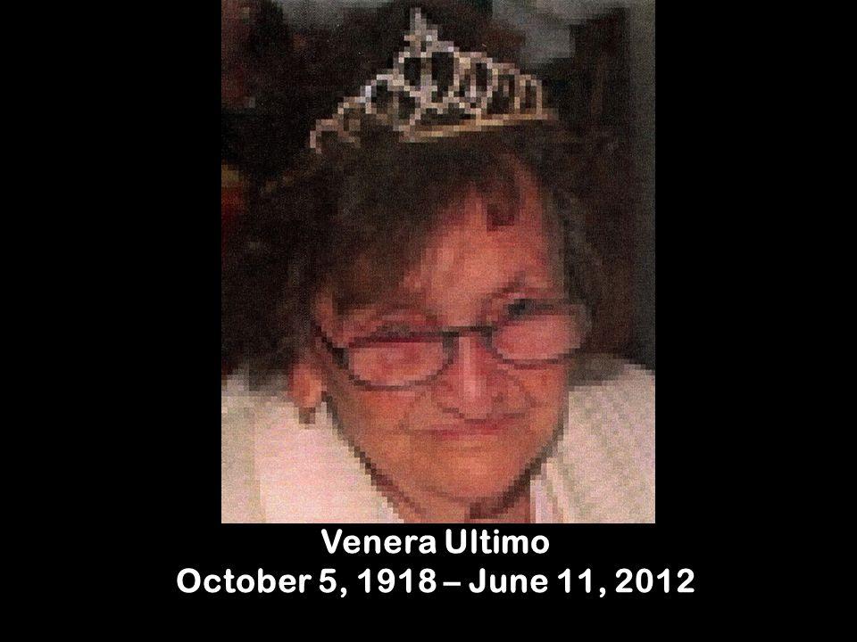 Venera Ultimo October 5, 1918 – June 11, 2012